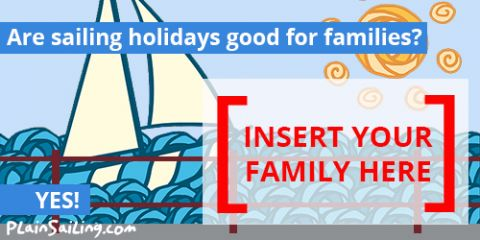 Would sailing be a good family holiday? YES!